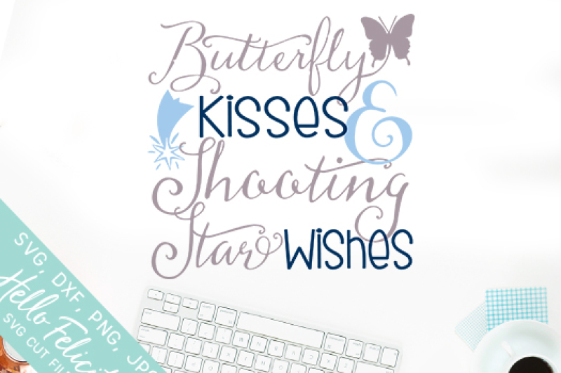 Butterfly Kisses Shooting Star Wishes Svg Cutting Files By Hello