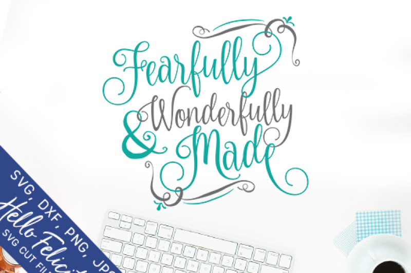 Fearfully And Wonderfully Made Svg Cutting Files By Hello Felicity