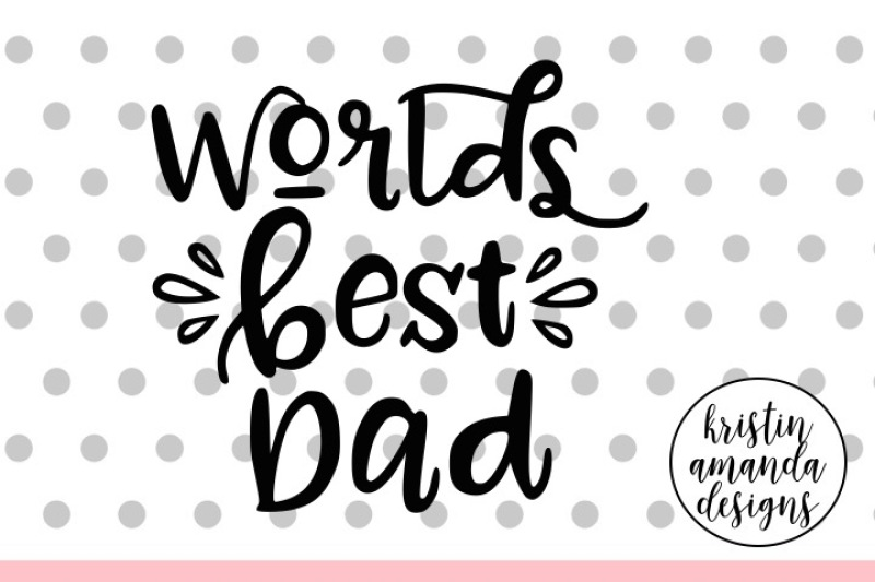 World S Best Dad Father S Day Svg Dxf Eps Png Cut File Cricut