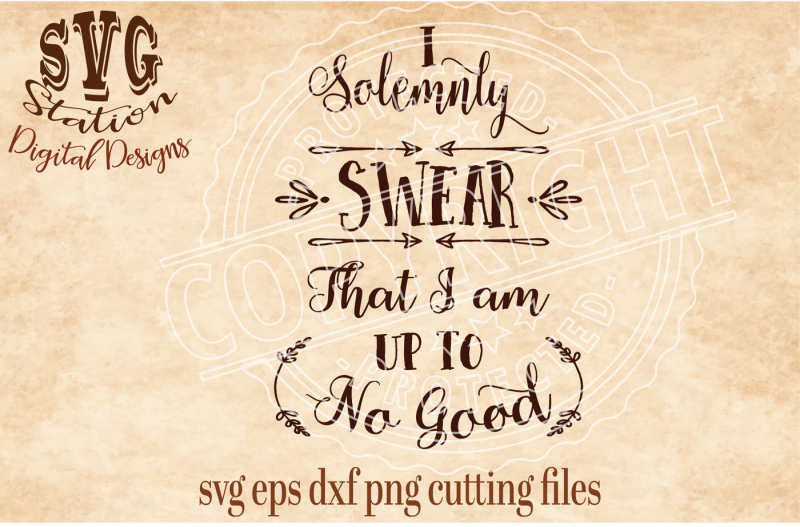35b35f9d0371 I Solemnly Swear I am Up To No Good   SVG DXF PNG EPS Cutting File  Silhouette Cricut Scal By Svg Station