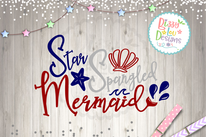 Free Star Spangled Mermaid Svg Dxf Eps Png Cutting File Svg Best Svg Files Quotes For Machine