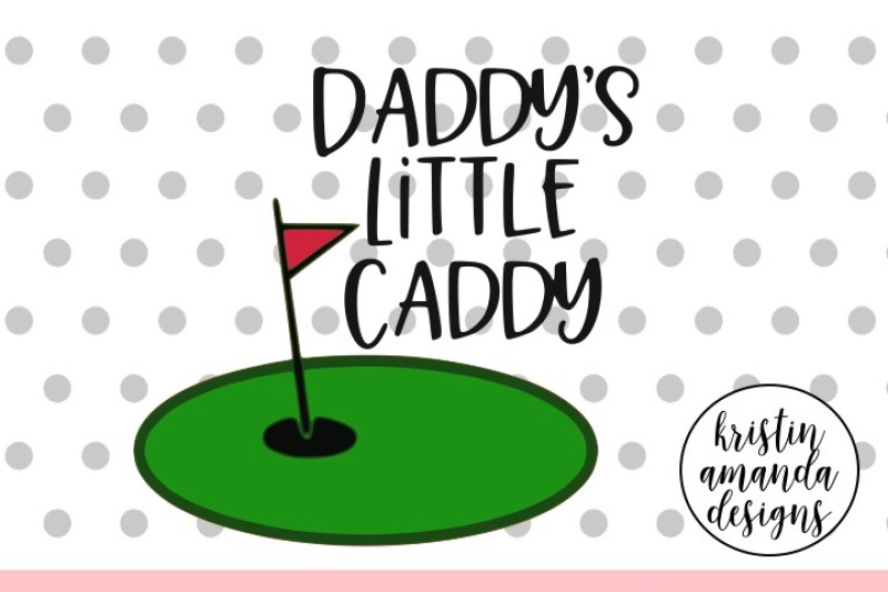 Daddy S Little Caddy Father S Day Svg Dxf Eps Png Cut File