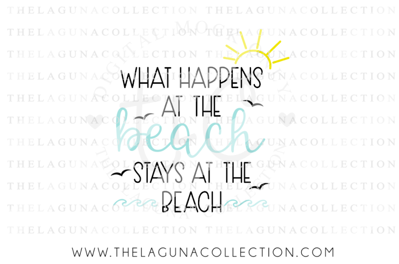Free What happens at the Beach Stays at the Beach SVG File