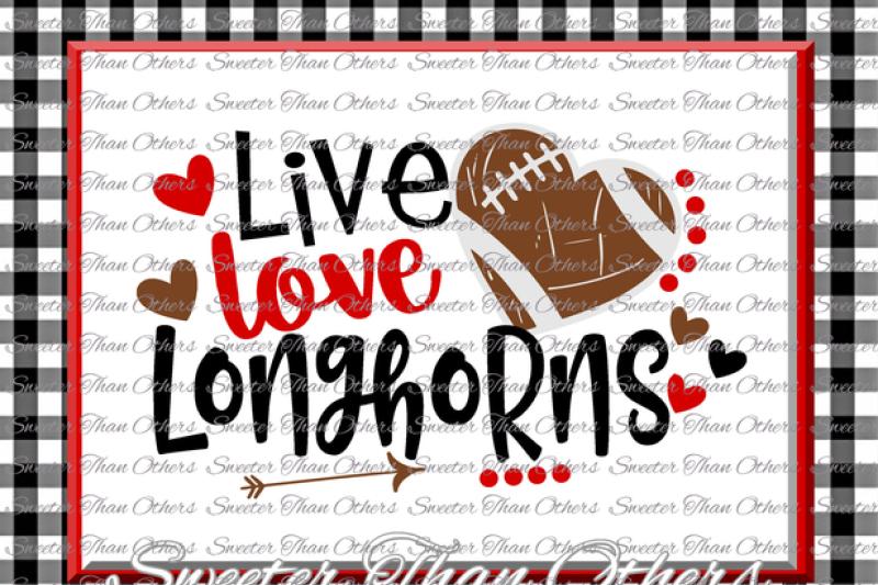 Football Svg Live Love Longhorns Football Svg Distressed Football
