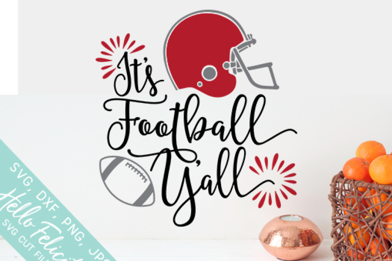It S Football Y All Svg Cutting Files By Hello Felicity Thehungryjpeg Com