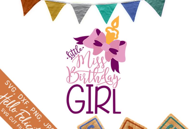 Little Miss Birthday Girl Svg Cutting Files By Hello Felicity Thehungryjpeg Com