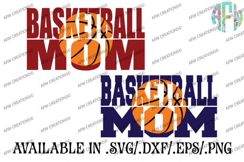 Free Basketball Mom Svg Dxf Eps Cut Files Crafter File Gorgeous Svg Cutting Files For Cricut Silhouette And More