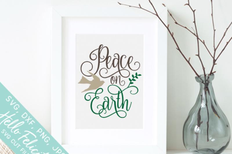 Faith Peace On Earth Svg Cutting Files By Hello Felicity