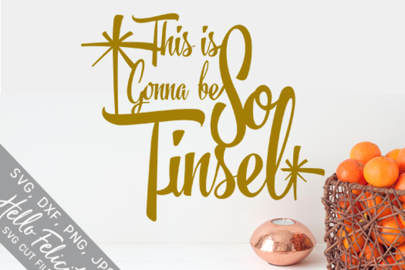 Download Free Christmas This Is Gonna Be So Tinsel Svg Cutting Files Crafter File