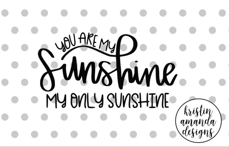 Free You Are My Sunshine My Only Sunshine Nursery Hand Lettered Svg Dxf Eps Png Cut File Cricut Silhouette Svg Download Svg Files Cowgirl