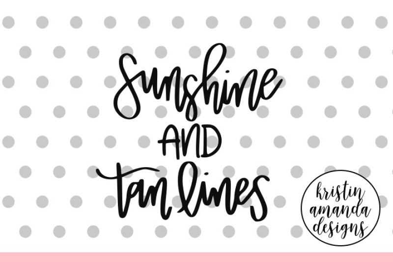 Sunshine And Tan Lines Svg Dxf Eps Png Cut File Cricut