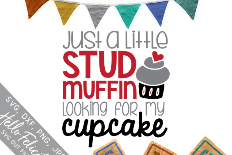 Baby Stud Muffin Looking For My Cupcake Svg Cutting Files By Hello