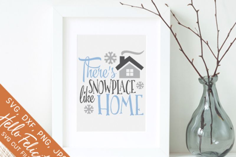 Download Free Winter There'S Snowplace Like Home Svg Cutting Files Crafter File