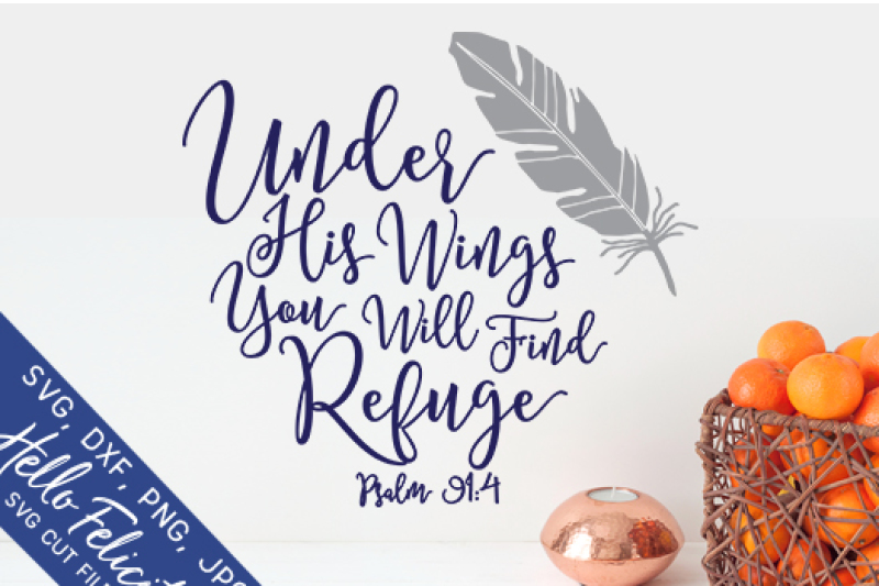 Faith Under His Wings Find Refuge Svg Cutting Files By Hello