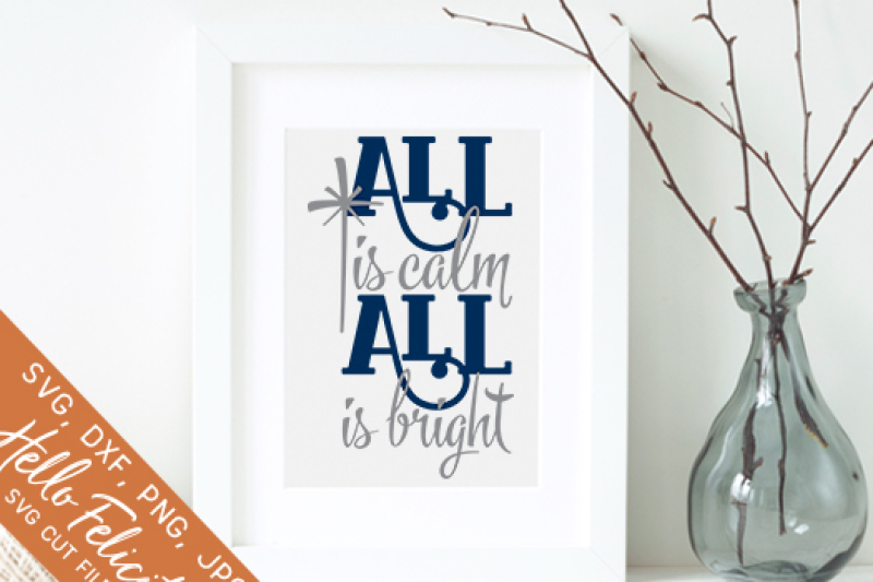 Christmas All Is Calm All Is Bright Svg Cutting Files By Hello Felicity Thehungryjpeg Com