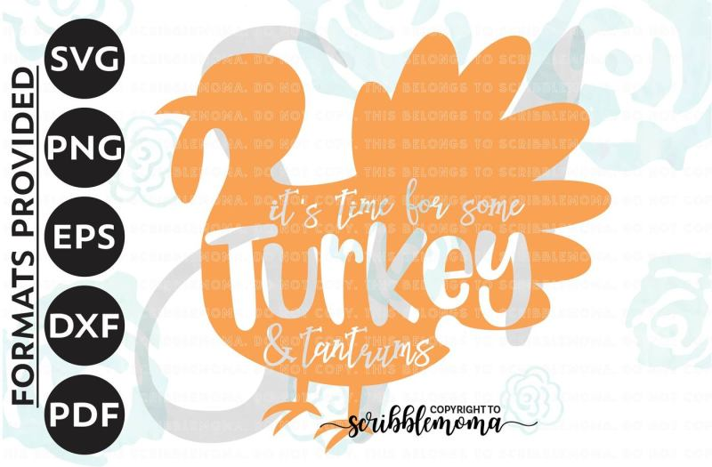 Free Turkey Svg Thanksgiving Svg Files Thanksgiving Svg Turkey And Tantrums Svg Thanksgiving Shirt Svg Cut Files For Silhouette For Cricut Crafter File Free Svg Cut Cut File Downloads