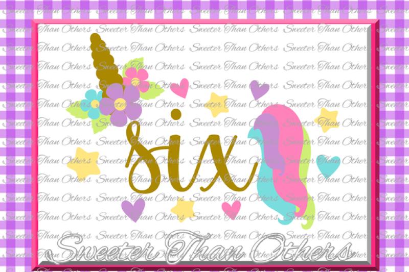 Sixth Birthday Svg 6th Birthday Unicorn Svg Girl Dxf Silhouette