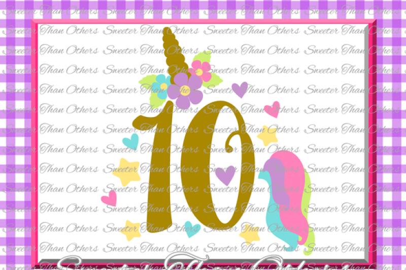 Tenth Birthday Svg 10th Birthday Unicorn Svg Girl Dxf Silhouette