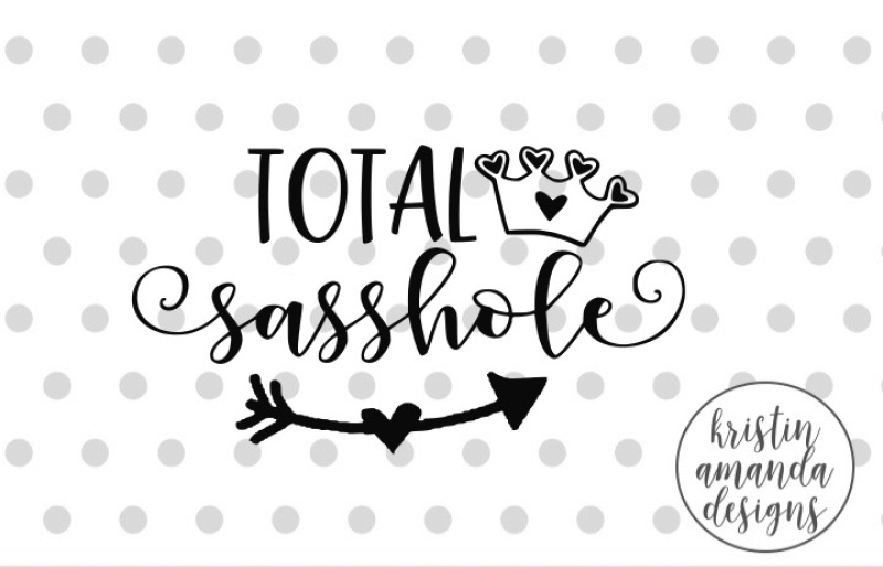 Total Sasshole Svg Dxf Eps Png Cut File Cricut Silhouette Scalable Vector Graphics Design All Free Svg File Free Download