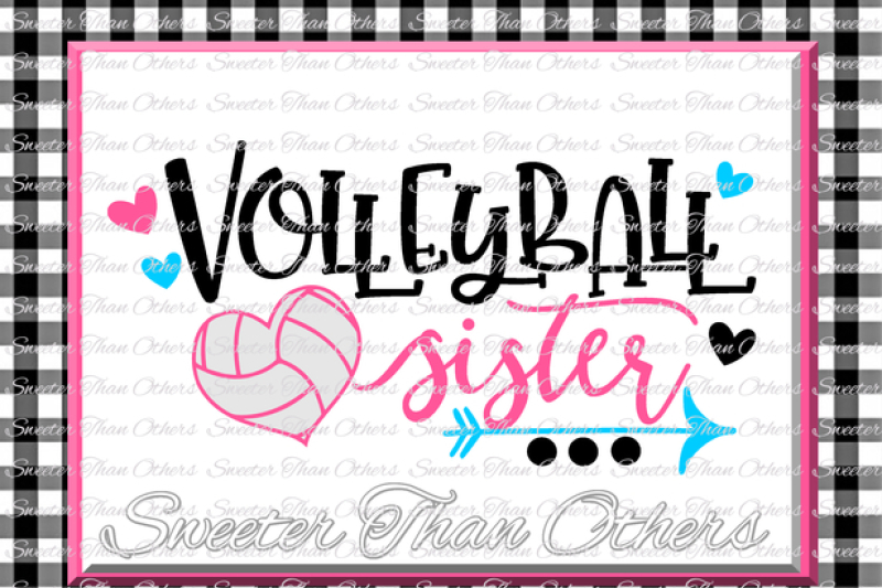Volleyball Svg Volleyball Sister Svg Design Vinyl Svg And Dxf