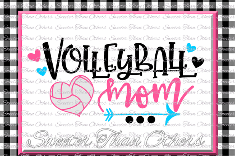 Volleyball Svg Volleyball Mom Svg Design Vinyl Svg And Dxf Files