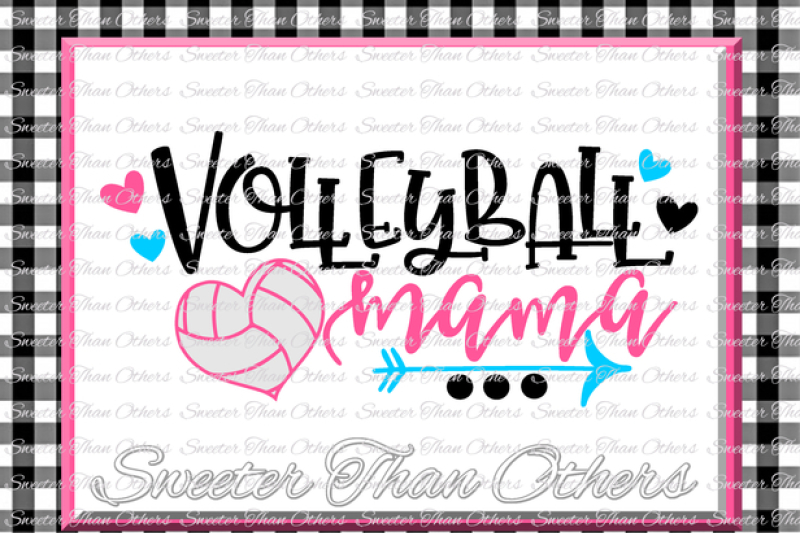 Volleyball Svg Volleyball Mama Svg Design Vinyl Svg And Dxf Files