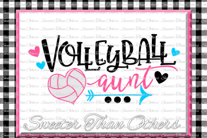 Volleyball svg Volleyball Aunt svg Design Vinyl SVG and DXF Files