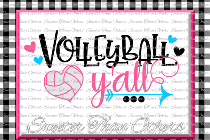 Volleyball Svg Volleyball Yall Svg Design Vinyl Svg Dxf File