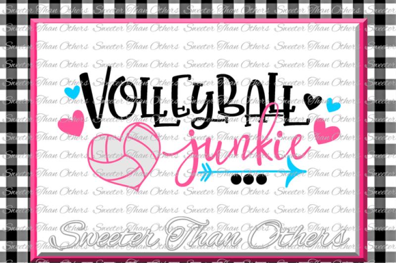 Volleyball Svg Volleyball Junkie Svg Design Vinyl Svg Dxf File
