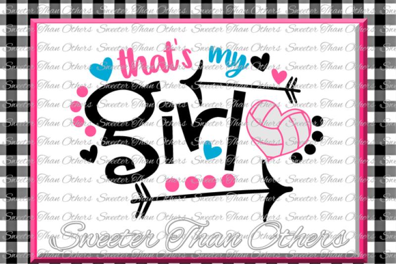 Volleyball Svg Thats My Girl Volleyball Svg Design Vinyl Svg Dxf