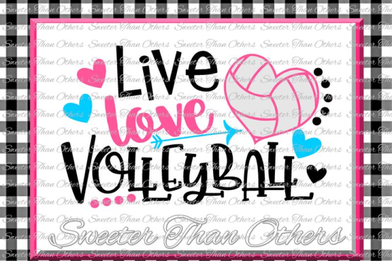 Volleyball svg Live Love Volleyball svg Design Vinyl SVG DXF