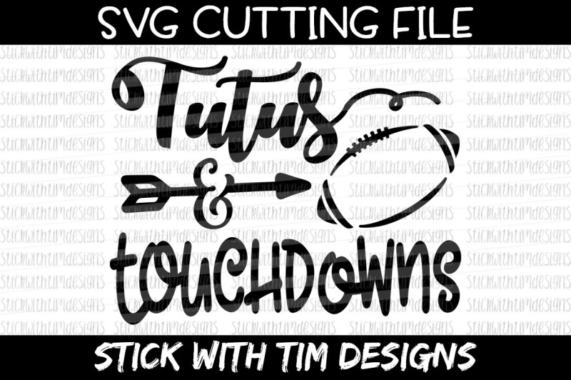 Free Tutus Touchdowns Svg Cut File Cricut Silhouette Crafter File Svg Cut File Free