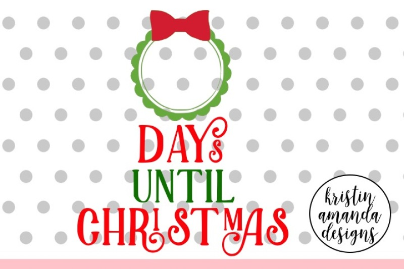 Until Christmas.Days Until Christmas Countdown Svg Dxf Eps Png Cut File