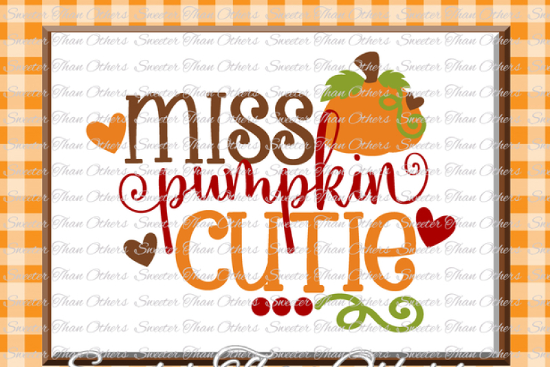 Free Fall Svg Miss Pumpkin Cutie Svg Thanksgiving Svg Dxf Silhouette Cricut Instant Download Vinyl Design Htv Girl Monogram Scal Mtc Crafter File Cut Files Etsy
