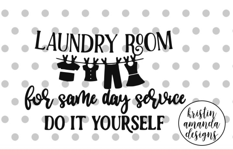 Laundry Room For Same Day Service Do It Yourself Svg Dxf
