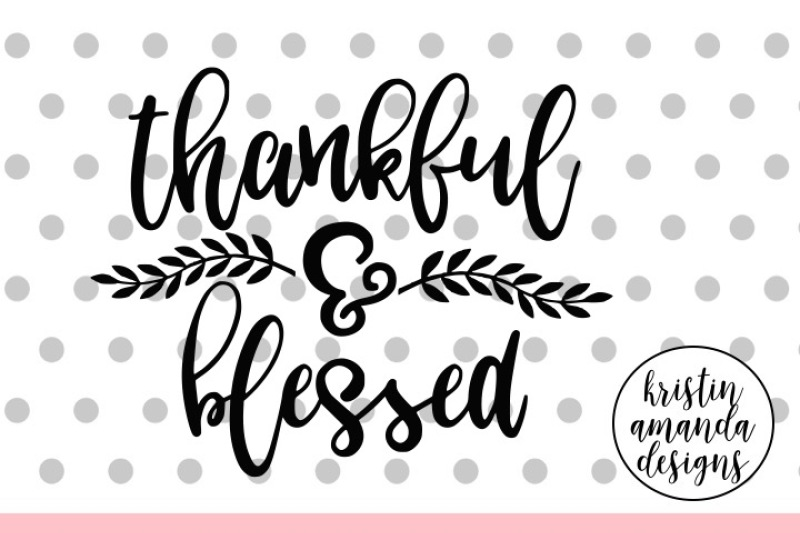 Thankful And Blessed Svg Dxf Eps Png Cut File Cricut Silhouette Design Free Svg Files Awareness