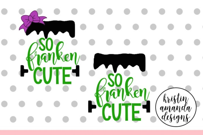 So Franken Cute Halloween Svg Dxf Eps Png Cut File Cricut