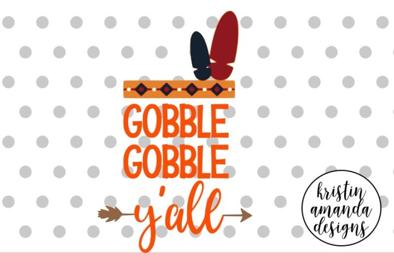 Free Gobble Gobble Y All Thanksgiving Svg Dxf Eps Png Cut File Cricut Silhouette Crafter File Free Download Svg Cut Files
