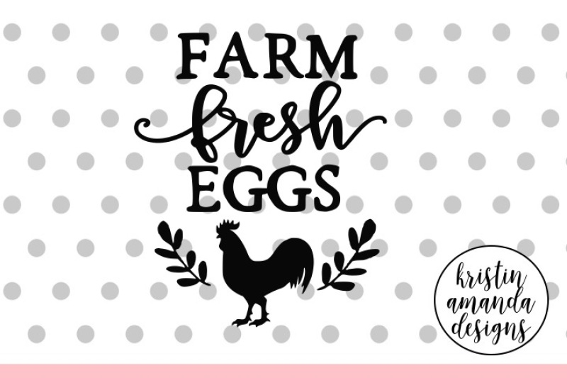 Farm Fresh Eggs Svg Dxf Eps Png Cut File Cricut Silhouette By
