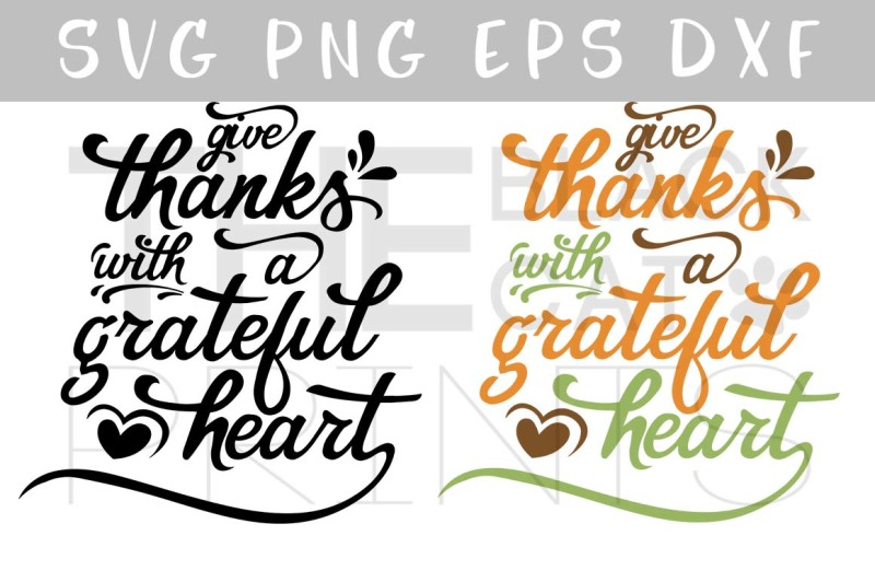 Give Thanks With A Grateful Heart Svg Png Eps Dxf Scalable Vector Graphics Design Free Download Svg Files Hobbies