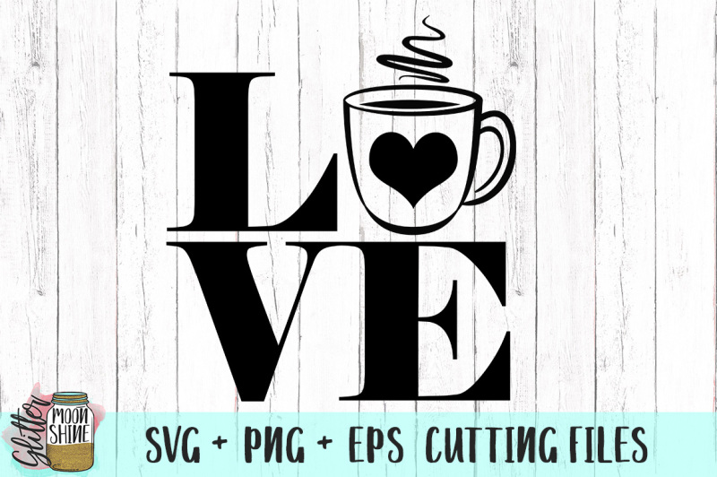 Free Coffee Love Svg Png Dxf Eps Cutting Files Crafter File Free Svg Cut Files