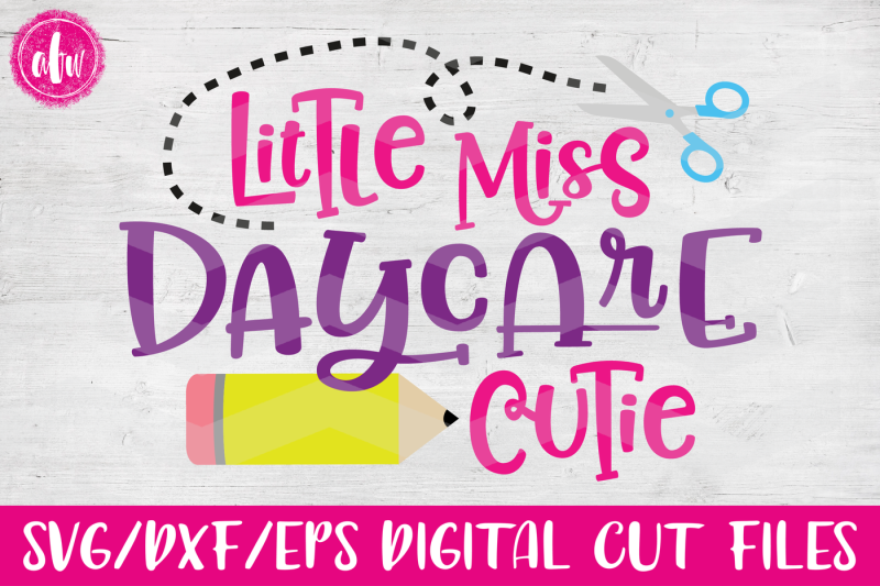 Download Free Little Miss Daycare Cutie Svg Dxf Eps Cut File Crafter File