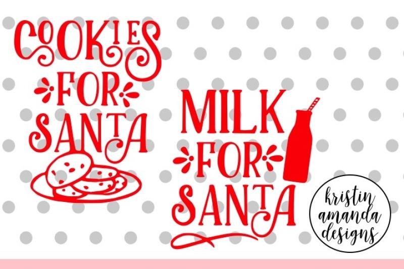 Cookies For Santa Milk For Santa Svg Dxf Eps Png Cut File Cricut