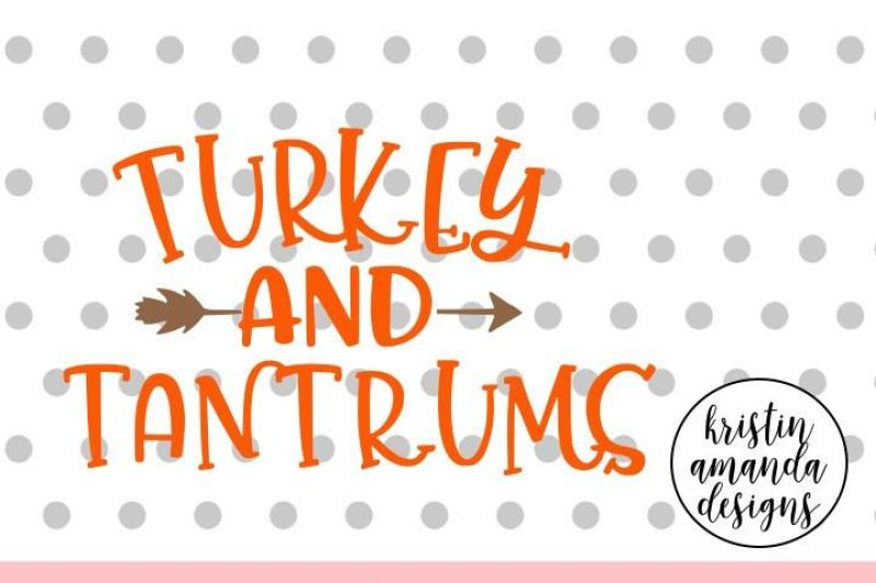 Turkey And Tantrums Thanksgiving Toddler Life Svg Dxf Eps Png Cut File Cricut Silhouette Design Free Svg Png Images Cut Crafters