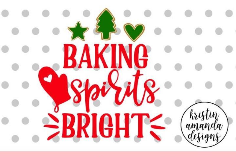 Baking Spirits Bright Christmas Svg Dxf Eps Png Cut File Cricut