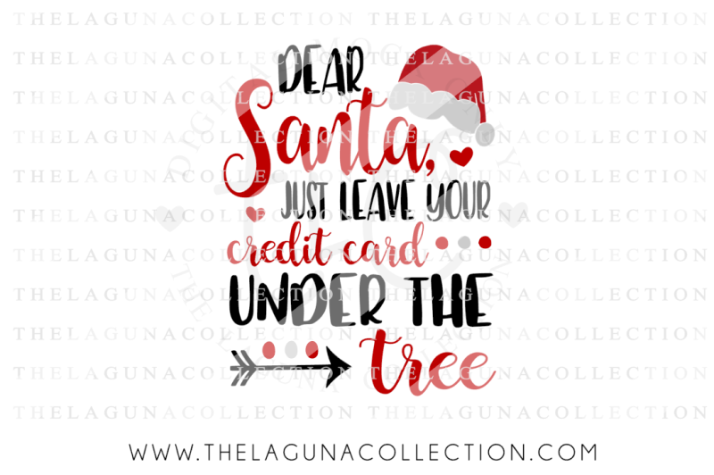 Free Dear Santa Svg Christmas Svg Leave Your Credit Card Under The Tree Crafter File Download Best Free 15200 Svg Cut Files For Cricut Silhouette And More