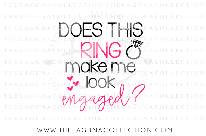 Free Does This Ring Make Me Look Engaged Svg Engaged Bride Svg Wedding Svg Crafter File Download Svg Cut File Free