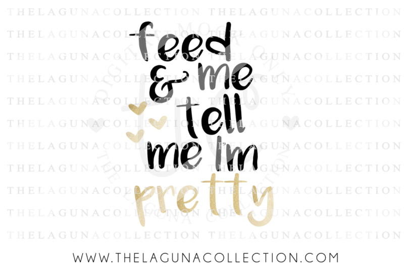 Free Feed Me And Tell Me I 39 M Pretty Svg Girl Svg Feed Me Svg Crafter File