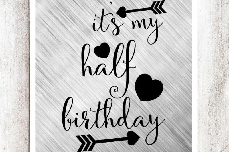 Free It S My Half Birthday Svg Dxf Eps File Crafter File Best Free Svg Files Download