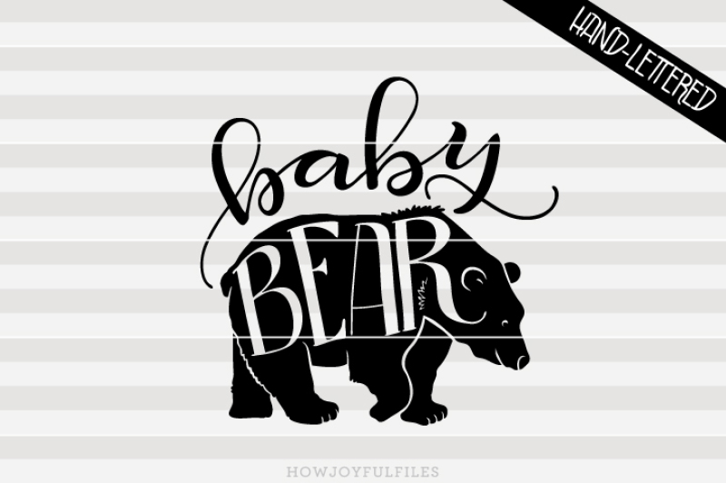 Free Baby Bear Svg Png Pdf Files Hand Drawn Lettered Cut File Graphic Overlay Crafter File Free Svg Files For Silhouette